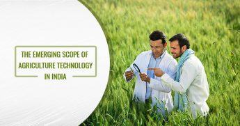 The emerging scope of agriculture technology in India