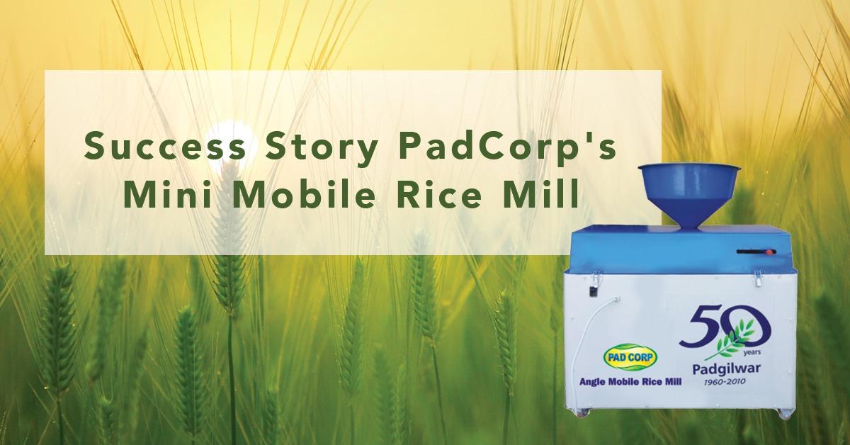 Success Story PadCorp's Mini Mobile Rice Mill